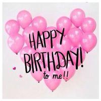 Happy Birthday to me...